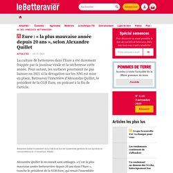 LE BETTERAVIER 20/11/20 Eure : « la plus mauvaise année depuis 20 ans », selon Alexandre Quillet
