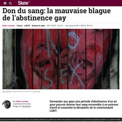 Don du sang: la mauvaise blague de l'abstinence gay
