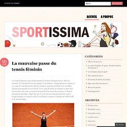 La mauvaise passe du tennis féminin « sportissima