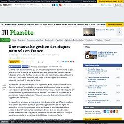 Une mauvaise gestion des risques naturels en France
