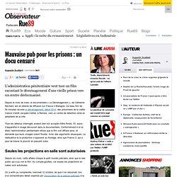 Mauvaise pub pour les prisons: un docu censuré