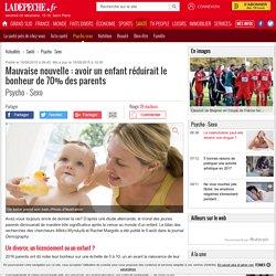 Mauvaise nouvelle : avoir un enfant réduirait le bonheur de 70% des parents - 18/08/2015 - ladepeche.fr