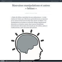 Mauvaises manipulations et autres «bêtises»