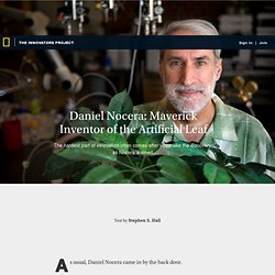 Daniel Nocera: Maverick Inventor of the Artificial Leaf