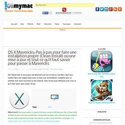 OS X Mavericks: Pas à pas pour faire une installation propre (Clean Install) ou une mise à jour et tout ce qu'il faut savoir pour passer à Mavericks