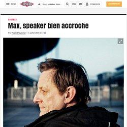Max, speaker bienaccroché