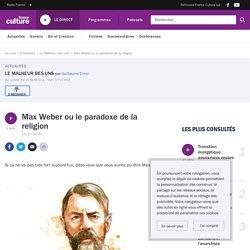 Max Weber ou le paradoxe de la religion