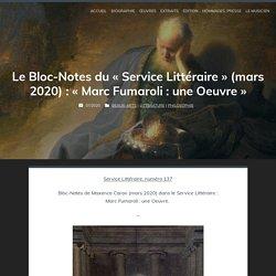"Le Bloc-Notes de Maxence Caron (mars 2020) : ""Marc Fumaroli : une Oeuvre"""