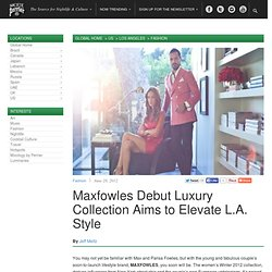 Maxfowles Debut Luxury Collection Aims to Elevate L.A. Style