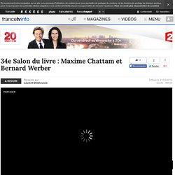34e Salon du livre : Maxime Chattam et Bernard Werber en replay - 21 mars 2014