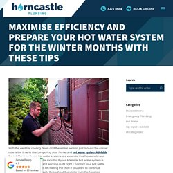 Maximise Efficiency and Prepare Your Hot Water System for the Winter Months with These Tips