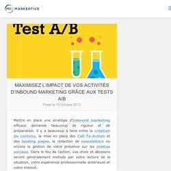Maximisez l'impact de vos activités d'Inbound marketing grâce aux tests A/B - Markentive