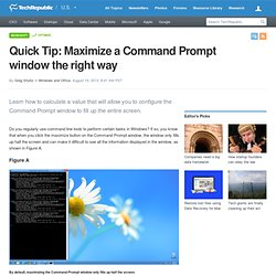 Quick Tip: Maximize a Command Prompt window the right way