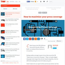 How to Maximize Your Company's Press Coverage