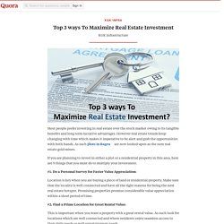 Top 3 ways To Maximize Real Estate Investment
