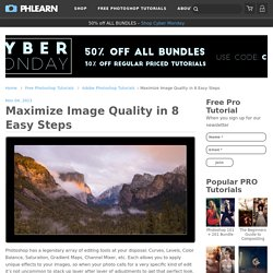 Maximize Image Quality in 8 Easy Steps