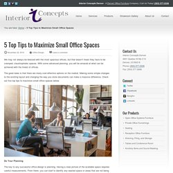 5 Top Tips to Maximize Small Office Spaces - Interior Concepts