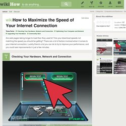 How to Maximize the Speed of Your Internet Connection: 16 steps