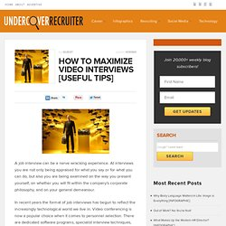 How To Maximize Video Interviews [Useful Tips]