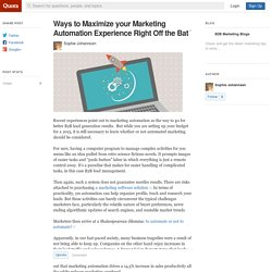 Ways to Maximize your Marketing Automation Expe... - B2B Marketing Blogs - Quora