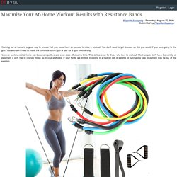 Maximize Your At-Home Workout Results with Resistance Bands