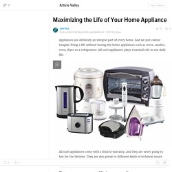 Maximizing the Life of Your Home Appliance