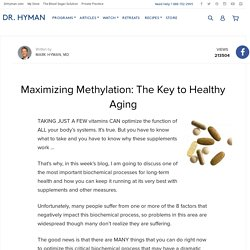 Maximizing Methylation: The Key to Healthy Aging