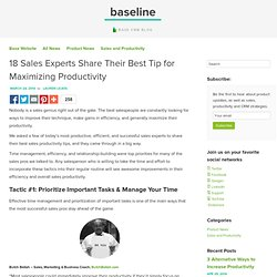 18 Sales Experts Share Their Best Tip for Maximizing Productivity