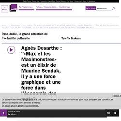 """Agnès Desarthe : """"«Max et les Maximonstres» est un élixir de Maurice Sendak, il y a une force graphique et une force dans l'économie des mots"""""""