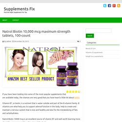 Natrol Biotin 10,000 mcg maximum strength tablets,100-count