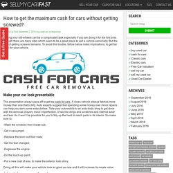 How to get the maximum cash for cars without getting screwed? -