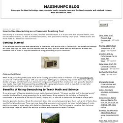 How to Use Geocaching as a Classroom Teaching Tool