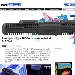 MaxSpect Gyre XF180 to be unveiled at MACNA