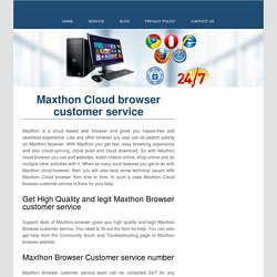 Maxthon Cloud Browser Customer Service Phone Number - 1-888-269-0130
