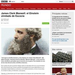James Clerk Maxwell: el Einstein olvidado de Escocia - BBC Mundo