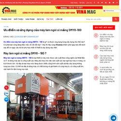 Ưu điểm và ứng dụng của máy làm ngói xi măng SMY8-180