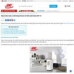 Máy hút ẩm Saiko có tốt không? Review chi tiết model Saiko HDF-14