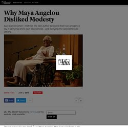 Why Maya Angelou Disliked Modesty - Dawn Reiss