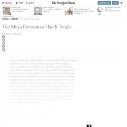 The Maya Decorators Had It Tough - NYTimes.com