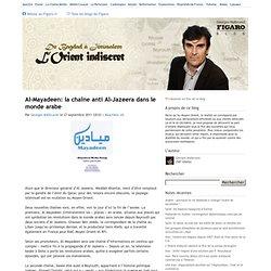 Al-Mayadeen: la chaîne anti Al-Jazeera dans le monde arabe - De Bagdad à Jérusalem : L'Orient indiscret