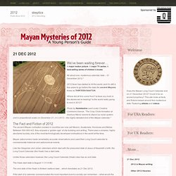 Mayan Mysteries of 2012 - a guide for young readers |