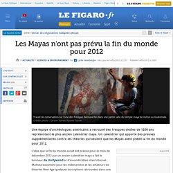Les Mayas n'ont pas prévu la fin du monde pour 2012