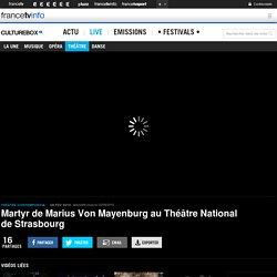 VIDEO. Martyr de Marius Von Mayenburg au Théâtre National de Strasbourg