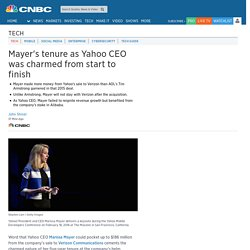 Mayer's tenure as Yahoo CEO was charmed from start to finish