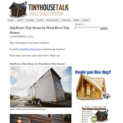 Mayflower Tiny House by Wind River Tiny Homes