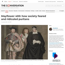 Mayflower 400: how society feared and ridiculed puritans