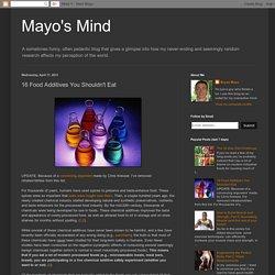 Mayo's Mind: 16 Food Additives You Shouldn't Eat