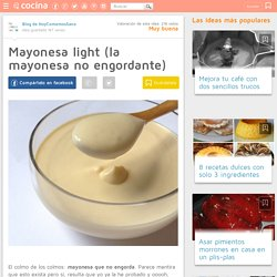 Mayonesa light (la mayonesa no engordante)