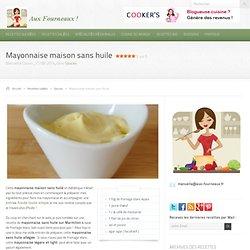 Recette mayonnaise maison sans huile - recette diététique