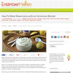 How To Make Mayonnaise with an Immersion Blender